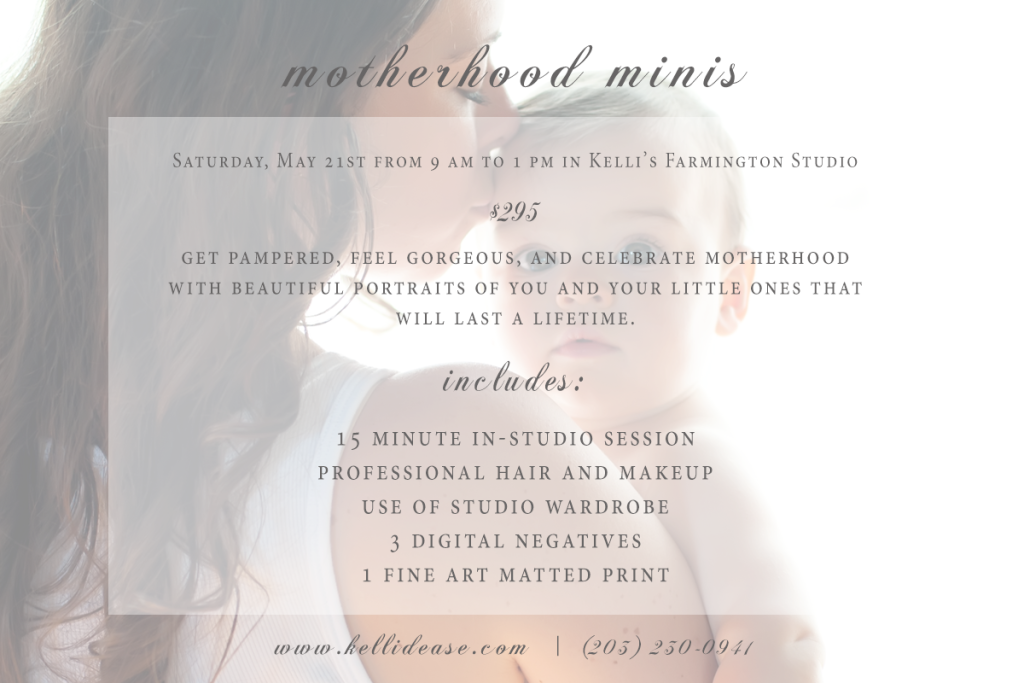 MOTHERHOOD PHOTOGRAPHY EVENT | BEST MOTHER'S DAY GIFT IDEAS | CT BABY AND CHILD PHOTOGRAPHER KELLI DEASE